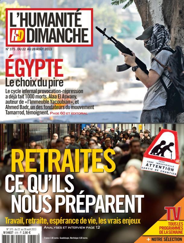 A la Une de l'Humanité Dimanche : Égypte, le choix du pire - Retraites, ce qu'ils nous préparent dans Humanite Dimanche hd2208