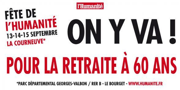 Fête de l'Huma 2013 : ON Y VA ! POUR LA RETRAITE À 60 ANS dans France retraite_1